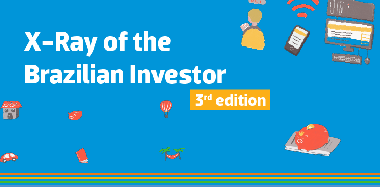 See the new edition of the survey and discover the Brazilians investment habits